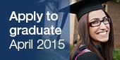Apply to graduate April 2015