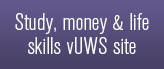 Study, Money and Life Skills vUWS site