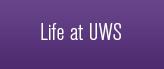 Life at UWS
