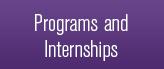 Programs and internships